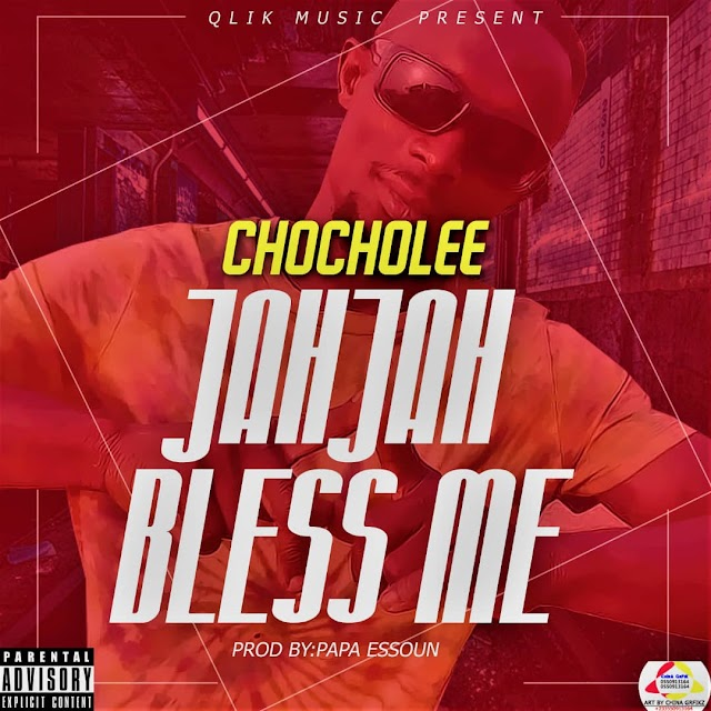 Chocholee _ Jah Jah Bless me (Prod. By Papa Essoun)