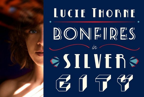 Lucie Thorne - Bonfires In Silver City