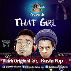 [Music] That Girl- Dj Black Original ft Busta Pop