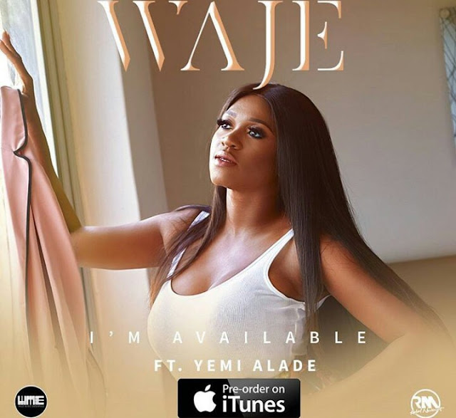 [Music] Waje – I'm Available Ft. Yemi Alade | @YemiAlade
