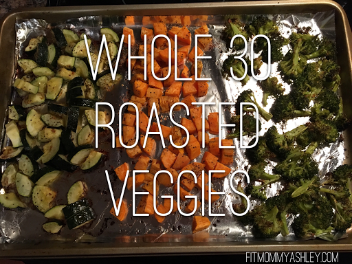 whole 30, roasted, vegetables, clean, 21 day fix, healthy
