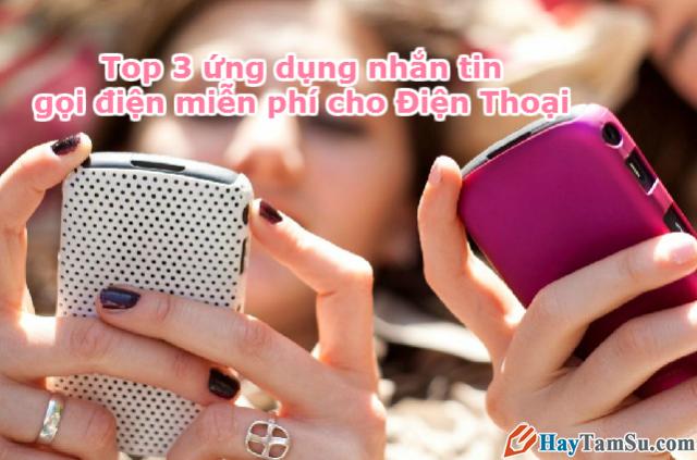 Tải 3 ứng dụng nhắn tin, gọi điện phổ biến nhất cho điện thoại