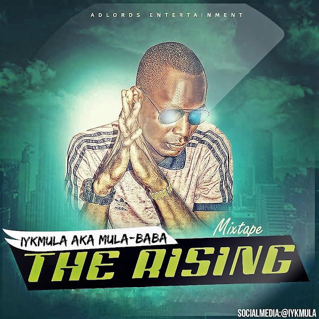 """Music: Iykmula AKA Mula Baba Mixtape titled """"The Rising"""""""