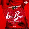 MUSIC: Pappy Mufasa Ft. Bzee – Issa Bae