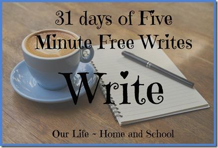 31 Days of Free Writes - Write