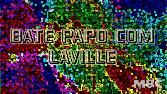 BATE PAPO COM LAVILLE  00