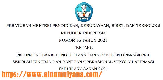 Juknis Dana BOS Kinerja dan Dana BOS Afirmasi Tahun 2021 Berdasarkan Permendikbudristek Nomor 16 Tahun 2021