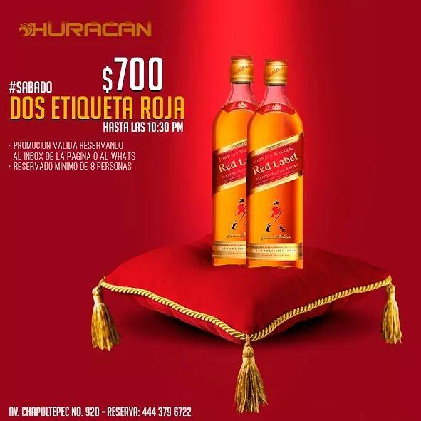 Promocion 2 etiqueta roja por  700 (reservado minimo de 8 personas) Sabado  de Huracan Reserva ahora y recibe esta promocion (via inbox o whats 444 379  6722) eb1f3ff281b38