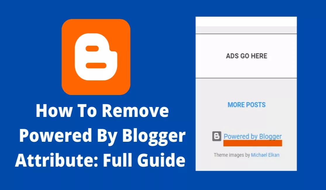 How To Remove Powered By Blogger Attribute: Full Guide