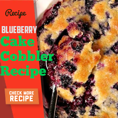 Blueberry cake cobbler Recipe