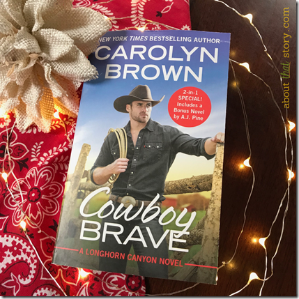New Release: Cowboy Brave by Carolyn Brown | About That Story