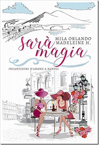 Sarà Magia - Incantesimi d'amore a Napoli cover