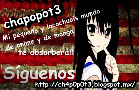Chap0p0t3 mi pequeño y locochuais mundo del anime
