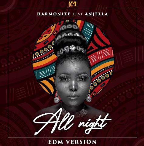 Harmonize Ft Anjella - All Night (EDM VERSION)