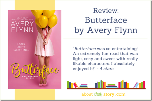 Review: Butterface by Avery Flynn | About That Story