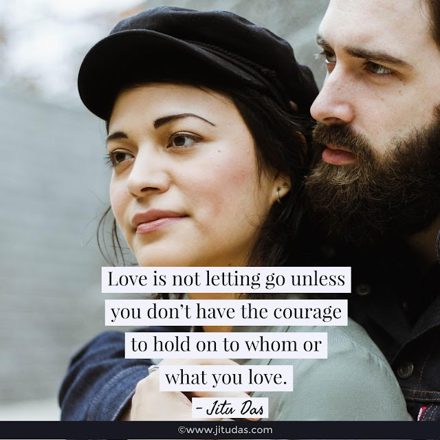 Love is not letting go unless quotes by Jitu Das philosophy quotes 2018