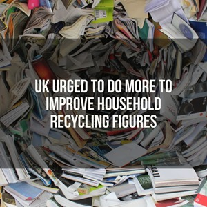 uk urged to do more to improve household recycling figures