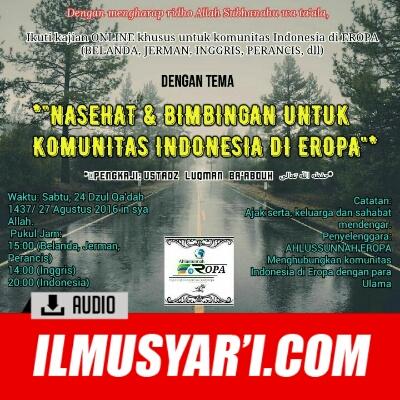 Nasehat dan Bimbingan untuk Komunitas Indonesia di Eropa - Ustadz Luqman Ba'abduh