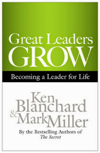 Great Leaders Grow Guest Post By Author Ken Blanchard
