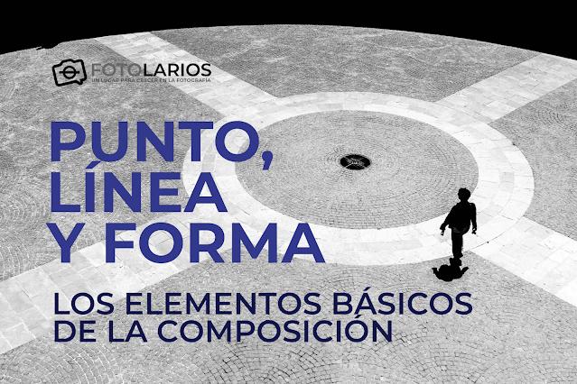 PUNTO, LÍNEA Y FORMA. LOS ELEMENTOS BÁSICOS DE LA COMPOSICIÓN