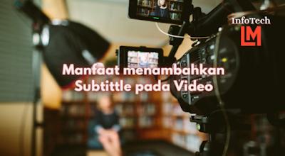 Manfaat menambahkan Subtittle pada Video Youtube