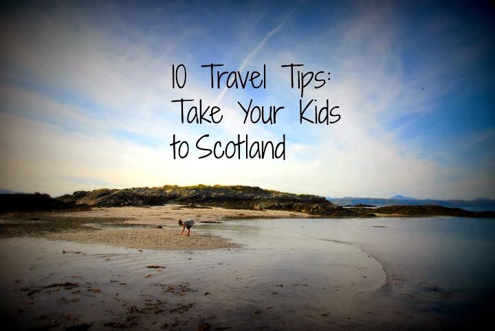 10 Travel Tips: Take Your Kids to #Scotland