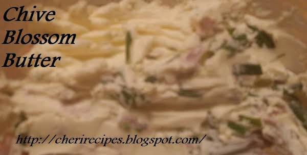 My Chive Blossom Butter, Look For My Recipe