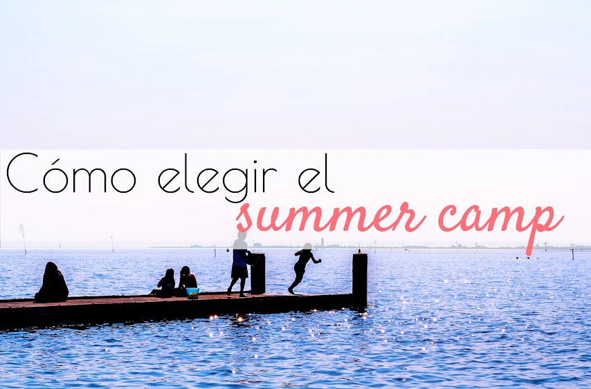 Tips para elegir el correcto summer camp