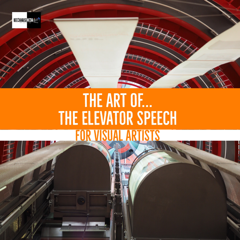 the Art of the Elevator Speech for Visual Artists