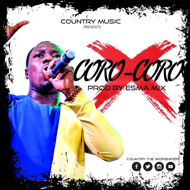 Country the Worshiper-Coro Coro(Prod By Esma Mix)