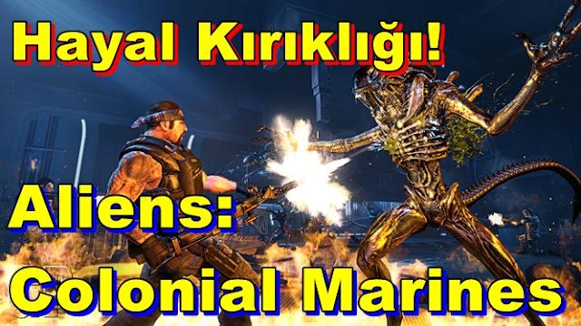 Aliens: Colonial Marines Hayal Kırıklığı Yarattı!