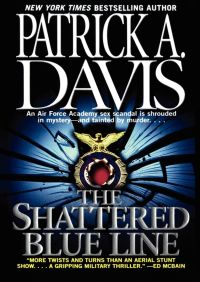 The Shattered Blue Line By Patrick A. Davis