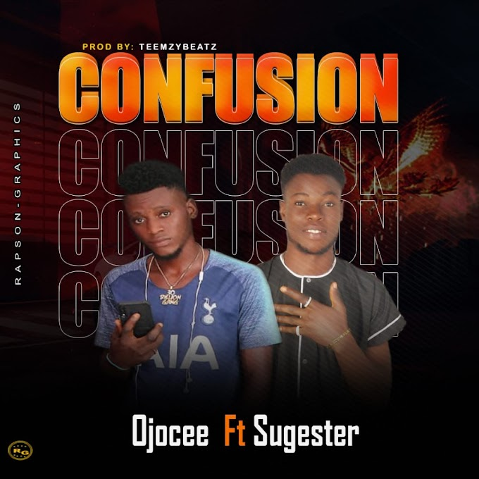 MUSIC: Ojocee ft Sugester Confusion