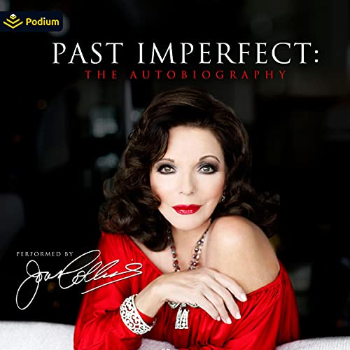 PAST IMPERFECT AUDIO BOOK PERFORMED BY JOAN COLLINS OUT JULY 6TH 2021
