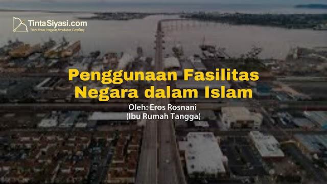 Penggunaan Fasilitas Negara dalam Islam