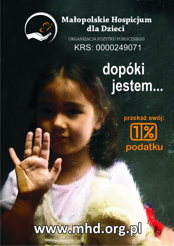 Kampania informacyjna 1% podatku dla Małopolskiego Hospicjum dla Dzieci w 2011 roku odbywa sie pod hasłem Dopóki jestem... Nośniki reklamy zewnętrznej, ogłoszenia prasowe, kampania internetowa... Autorem kreacji 2011 jest Paweł Kędzierski