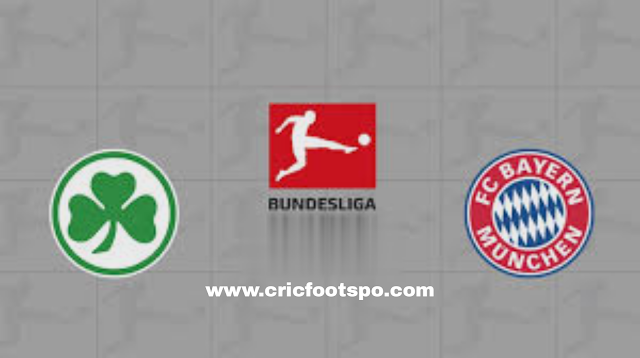 Greuther Furth vs FC Bayern Munich Live Streams & H2H Stats