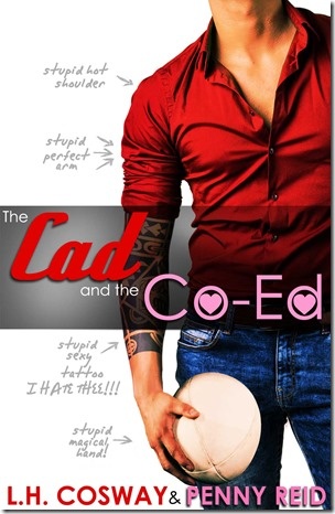 Review: The Cad and the Co-Ed by L. H. Cosway and Penny Reid | About That Story