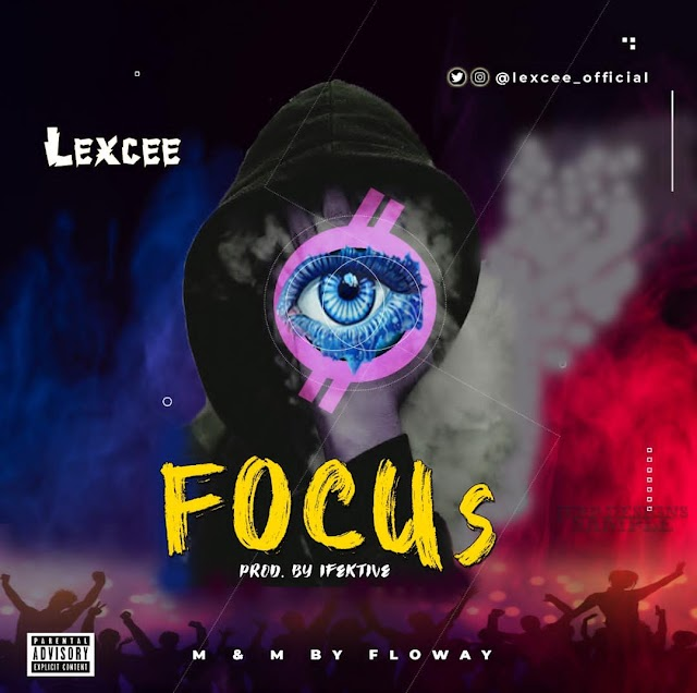 Music: Focus – Lexcee Ọmọbarrister