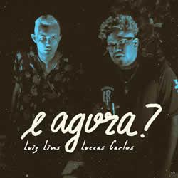 Baixar Luiz Lins, Luccas Carlos - E Agora? Online