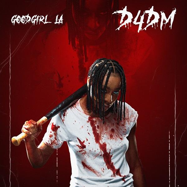 GoodGirl LA – D4DM (Produced by P.Priime)