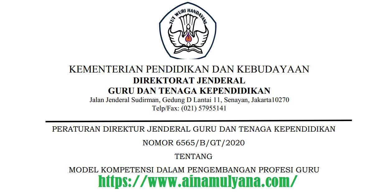 Perdirjen GTK Kemendikbud Nomor 6565/B/GT/2020 Tentang Model Kompetensi Dalam Pengembangan Profesi Guru