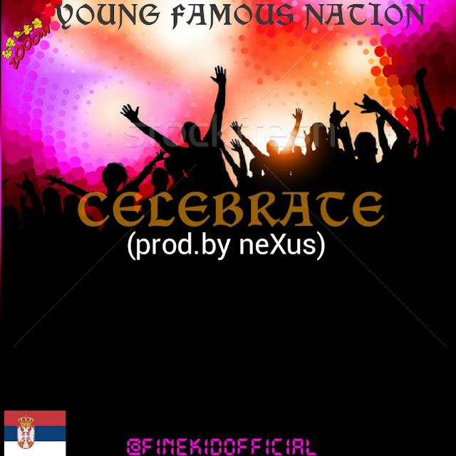 [Music] FineKid - Celebrate (Prod. By Nexus)