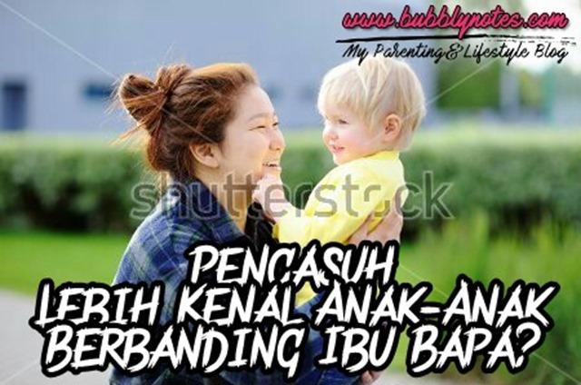 PENGASUH LEBIH KENAL ANAK-ANAK BERBANDING IBU BAPA