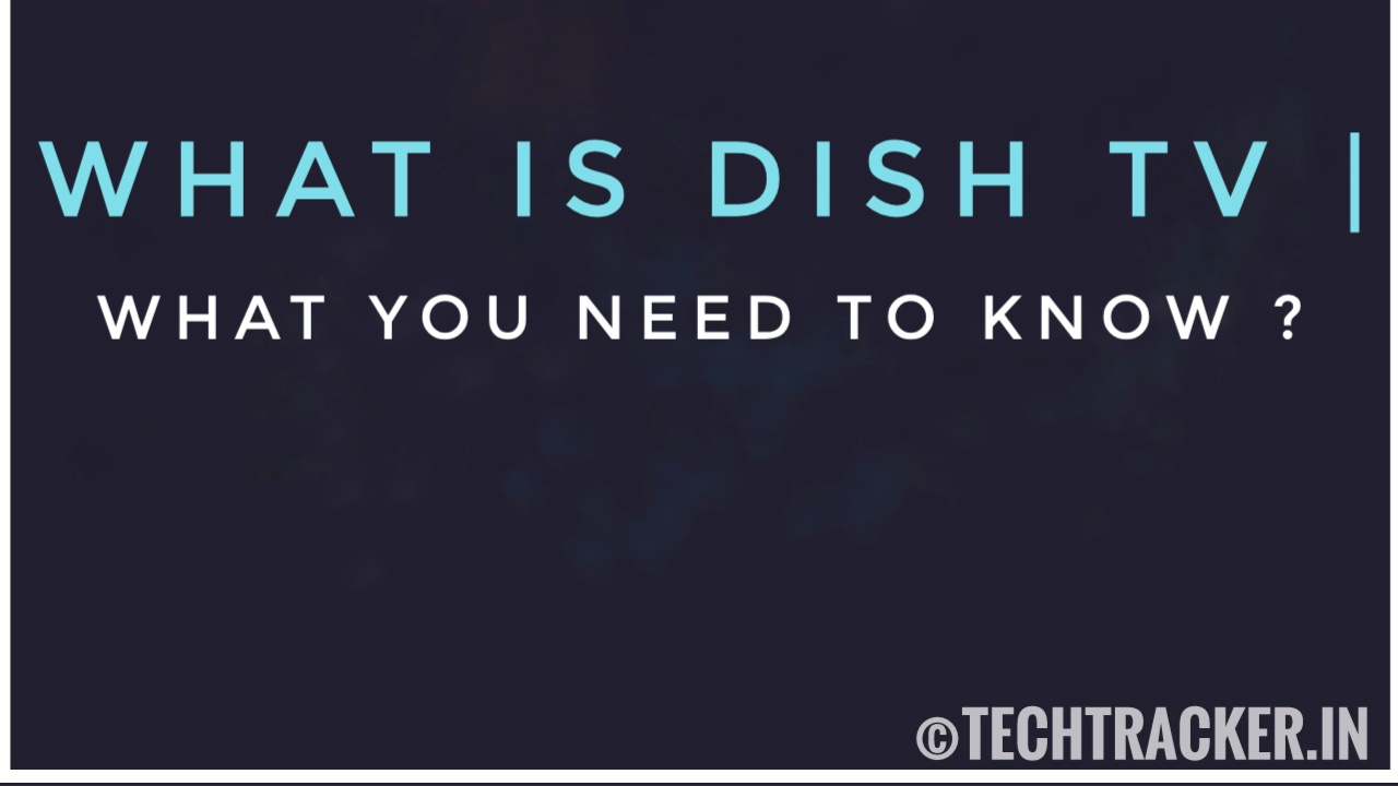 What Is Dish TV | What You Need To Know ?