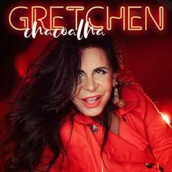 Gretchen - Chacoalha