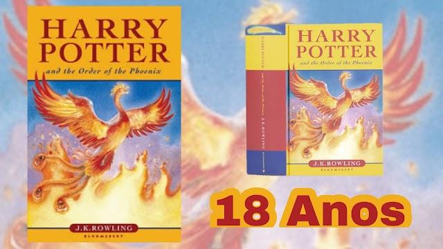 O Livro Harry Potter e a Ordem da Fênix completou 18 anos nesta segunda 21 de Junho