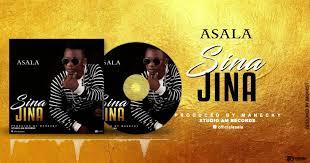 AUDIO | Asala - Sina JINA | Download New song