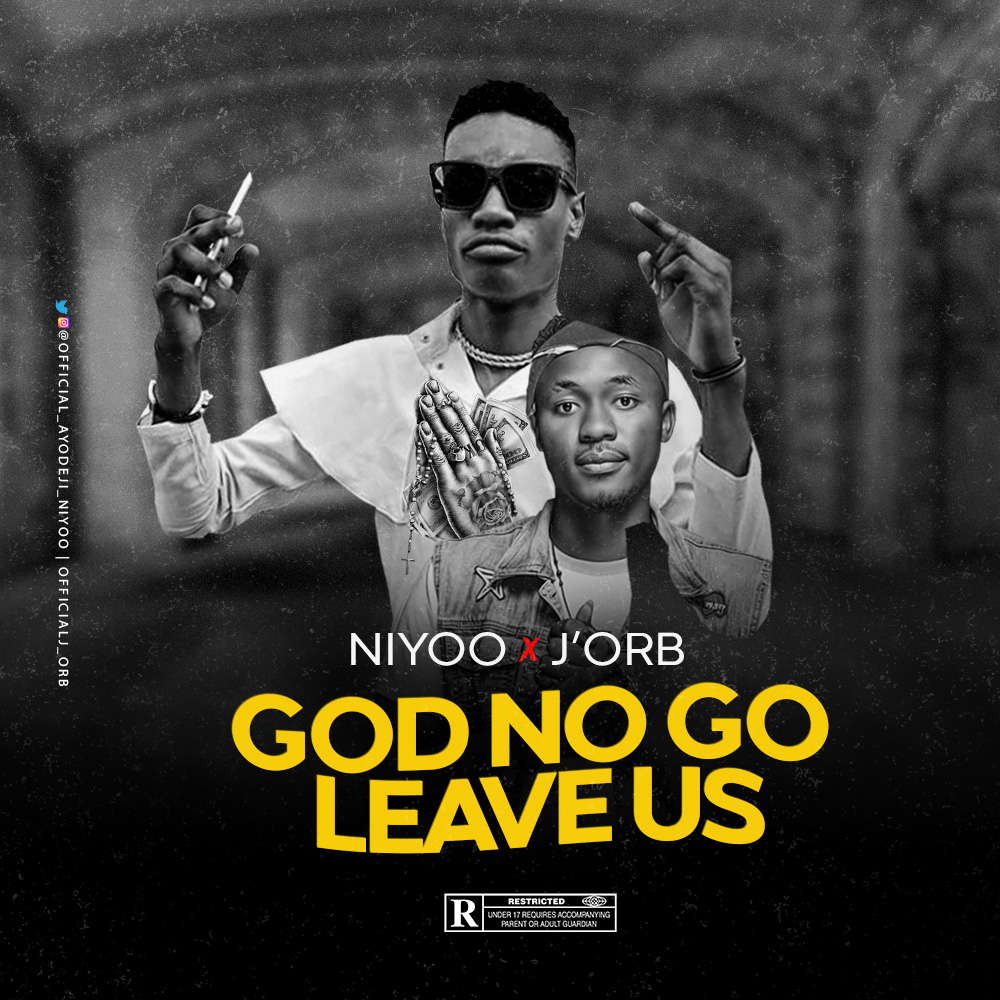 Niyoo ft J'Orb - God No Go Leave Us
