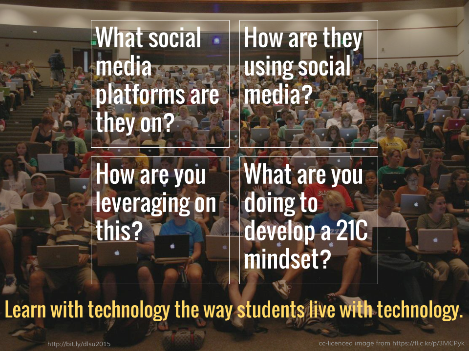 Learn with technology the way students live with technology.
